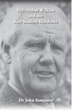 Rev. Arthur Wilkins and the Kew Student Residence